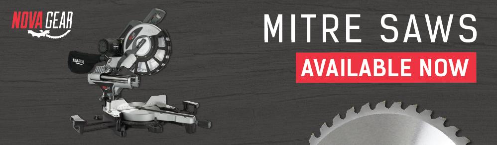 Nova Gear Mitre Saws. Available Now.
